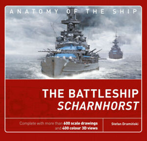 The Battleship Scharnhorst (Anatomy of The Ship) by Stefan Draminski
