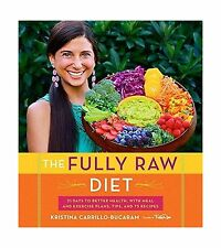 The Fully Raw Diet: 21 Days to Better Health with Meal and Exer... Free Shipping