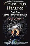 Conscious Healing : Book One on the Regenetics Method by Sol Luckman (2009,...