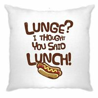Novelty Gym Cushion Cover Lunge? I Thought You Said Lunch Joke Eating