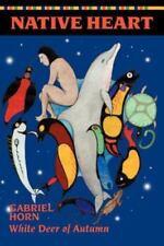 Native Heart by Gabriel Horn (2003, Paperback, Reprint)