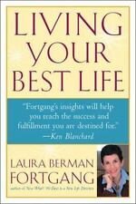 Living Your Best Life: Ten Strategies for Getting From Where You Are to Where Yo