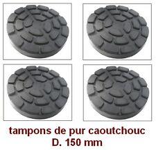 4 X tampons de pur caoutchouc D. 150 mm. pour Pont elevateur RAVAGLIOLI-Italie @