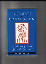 INTIMATE COMMUNION-DAVID DEIDA 1995 1ST-FN AWAKENING SEXUAL ESSENCE-V INSIGHTFUL