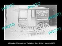 OLD LARGE HISTORIC PHOTO OF MILWAUKEE WISCONSIN, THE OAK CREEK DAIRY WAGON 1910