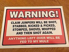 Prospecting Mining Gold Claim Joke Funny Sign - Claim Jumpers Shot