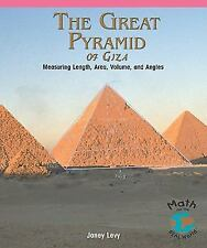 The Great Pyramid of Giza: Measuring Length, Area, Volume, and Angles (Math for