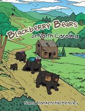 Blackberry Bears of North Carolina by Nana Blankenship Hensley (2013, Paperback)
