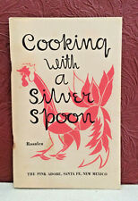 Rosalea COOKING WITH A SILVER SPOON Pink Adobe Restaurant Cookbook 1980