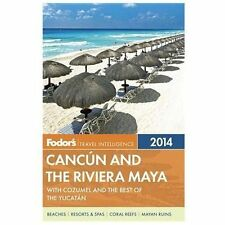 Fodor's Cancun and the Riviera Maya: with Cozumel and the Best of the -ExLibrary