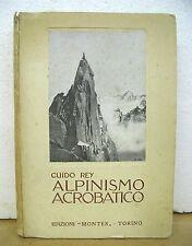 Alpinismo Acrobatico by Guido Rey 1932 Hardcover *Text in Italian*