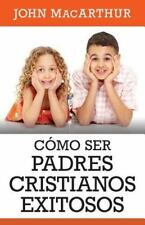 COMO SER PADRES CRISTIANOS EXITOSOS / SUCCESSFUL CHRISTIAN PARENTING