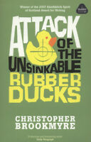 Attack of the unsinkable rubber ducks by Christopher Brookmyre (Paperback)