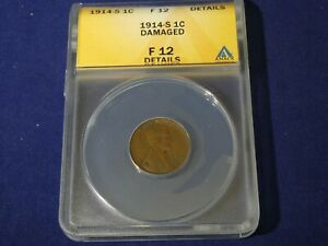 1914-S  Lincoln Wheat Cent  graded F 12 by ANACS  (Details/Damaged)