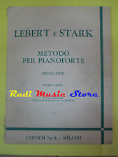 SPARTITO LEBERT E STARK Metodo per pianoforte MUGELLINI CARISCH no cd mc lp