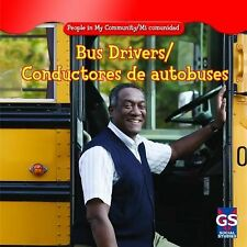 Bus Drivers / Conductores De Autobuses (People in My Community / Mi Co-ExLibrary