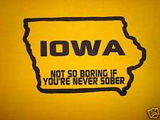 new funny iowa - not so boring if never sober hawkeyes cute tee humor t shirt