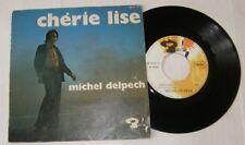 MICHEL DELPECH (SP 45T) CHERIE LISE