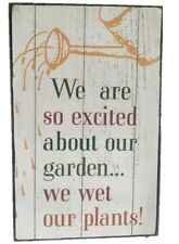 We are so excited about our Garden we wet our plants Wooden Sign 25x16cm Plaque