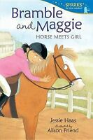 Bramble and Maggie: Horse Meets Girl (Candlewick Sparks (Quality)), Haas, Jessie