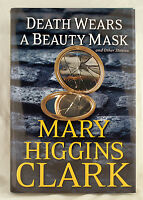 DEATH WEARS A BEAUTY MASK MARY HIGGINS CLARK 2015 1ST ED 1ST PRINTING HB DJ MINT