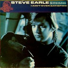 """STEVE EARLE & DUKES 'I AIN'T EVER SATISFIED' UK PICTURE SLEEVE 7"""" SINGLE"""
