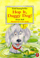 Hop IT, Duggy Dog! (First Young Puffin), Brian Ball, Very Good Book