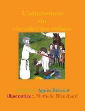 L' Adoubement du Chevalier des Enfants by Agnès Bévenot (2013, Paperback)