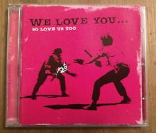 We Love You... So Love Us Too - UK rare original CD Banksy Artwork WLY 2001