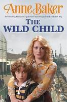 THE WILD CHILD - ANNE BAKER, PAPERBACK, NEW BOOK