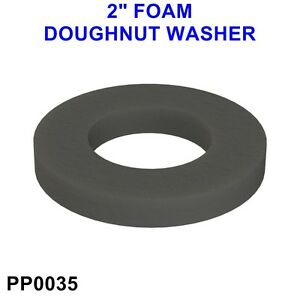 "PP0035 2"" Foam Doughnut Washer (SITS IN BETWEEN TOILET CISTERN & PAN) *BARGAIN*"