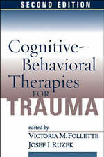 Cognitive-behavioral Therapies for Trauma Hardback