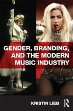 Gender, Branding, and the Modern Music Industry: The Social Construction of