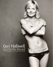 GERI HALLIWELL - JUST FOR THE RECORD - AUTOBIOGRAPHY HARDBACK LARGE SPICE GIRLS