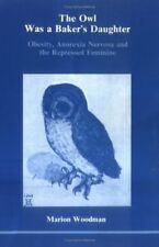 The Owl Was a Bakers Daughter: Obesity, Anorexia