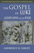 The Gospel of Luke : Good News for the Poor by Lawrence R. Farley