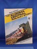 THE ALGOMA CENTRAL RAILWAY STORY DALE WILSON TRAIN RAILROAD HISTORY 1984 BOOK