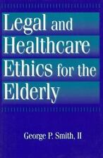 Legal and Healthcare Ethics for the Elderly-ExLibrary