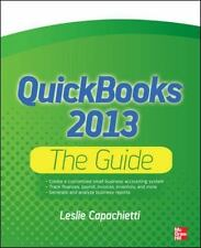QuickBooks 2013 the Guide by Leslie Capachietti (2012, Paperback, Study Guide)