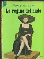 La Regina Del Nudo.,Gypsy Rose Lee  ,Longanesi Editore ,1958