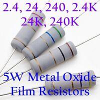 6 pcs 5W Resistors #07 2.4 24 240 2.4K 24K 240K OHM 5% 5 WATTS Metal Oxide Film