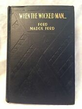 Ford Madox Ford - When The Wicked Man - 1st/1st 1931, Liveright