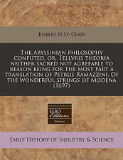 The Abyssinian philosophy confuted, or, Tellvris theoria neither sacred not agre