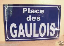 replique plaque de rue GAULE  GAULOIS GAULOISE  /  option PERSONNALISATION + 2 €