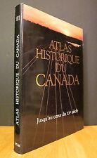 Atlas historique du Canada.  III. Jusqu'au coeur du 20e siècle.