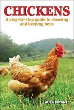 Chickens: A Step-by-step Guide to Choosing and Keeping Hens - New Book