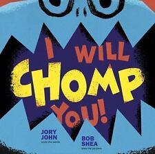 I Will Chomp You! John, Jory