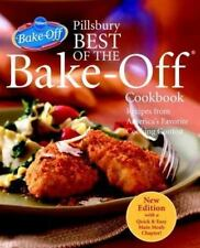 Pillsbury Best of the Bake-Off Cookbook: Recipes from America's Favorite Cooking