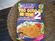 simply too good to be true no 2 150 ways for tastyl low fat low sugar recipies