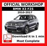 >> OFFICIAL WORKSHOP Manual Service Repair BMW Series X3 F25 2010 - 2017